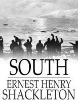 South - Biography of Ernest Shackleton - leadership case study