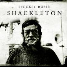 Shackleton has inspired Leaders and Artists alike, including the Canadian musician and filmmaker Spookey Ruben